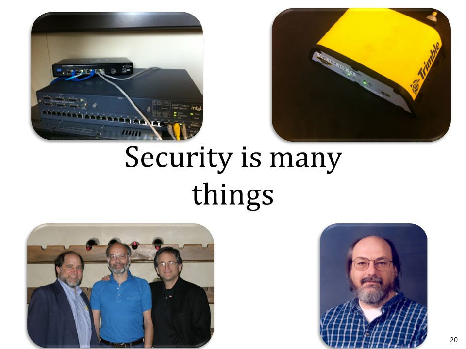 20 Security is many things
