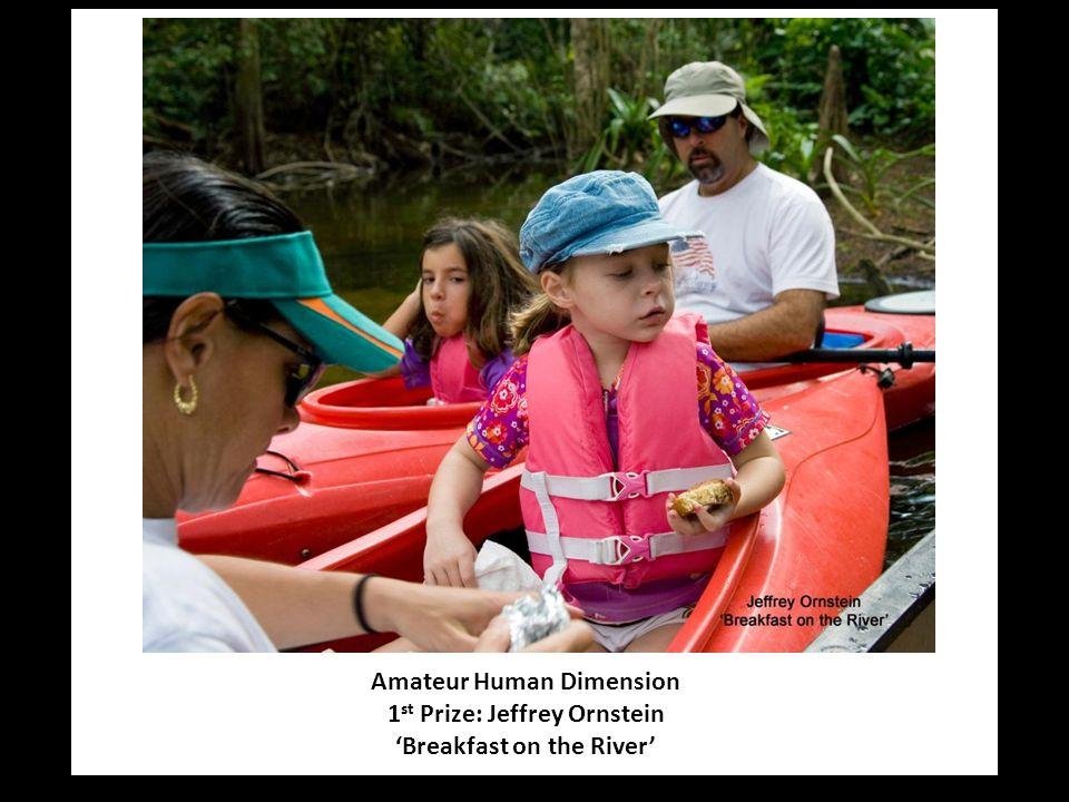 Amateur Human Dimension 1 st Prize: Jeffrey Ornstein 'Breakfast on the River'