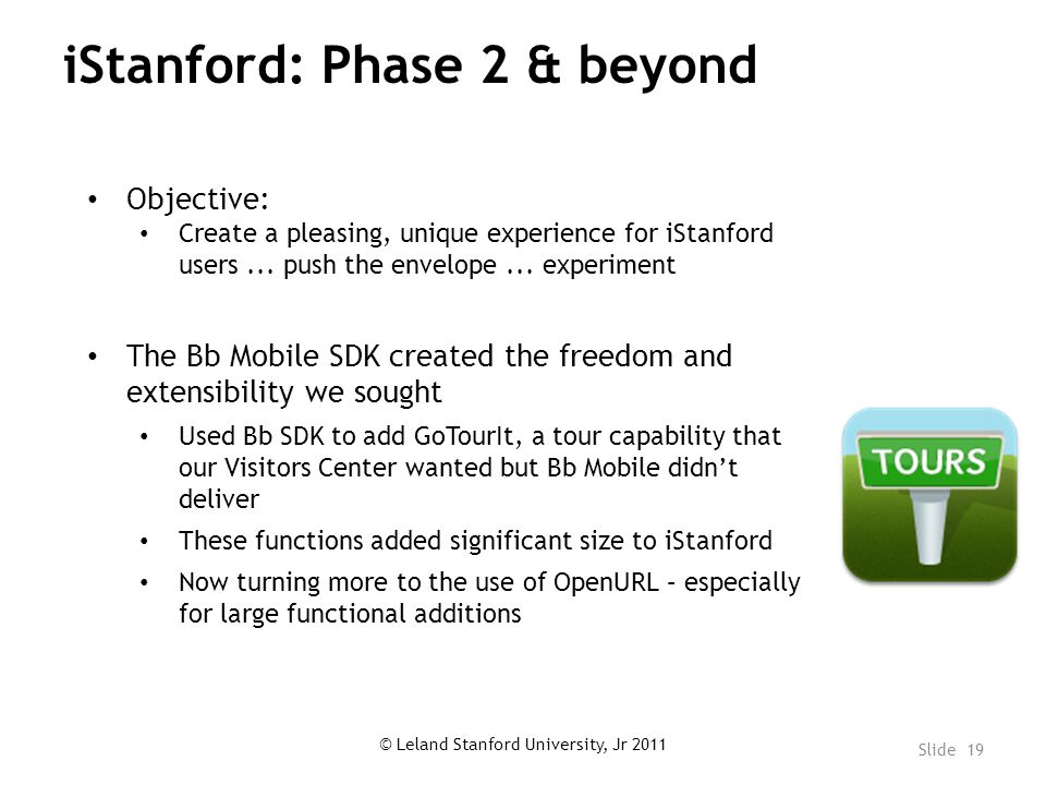iStanford: Phase 2 & beyond Objective: Create a pleasing, unique experience for iStanford users...