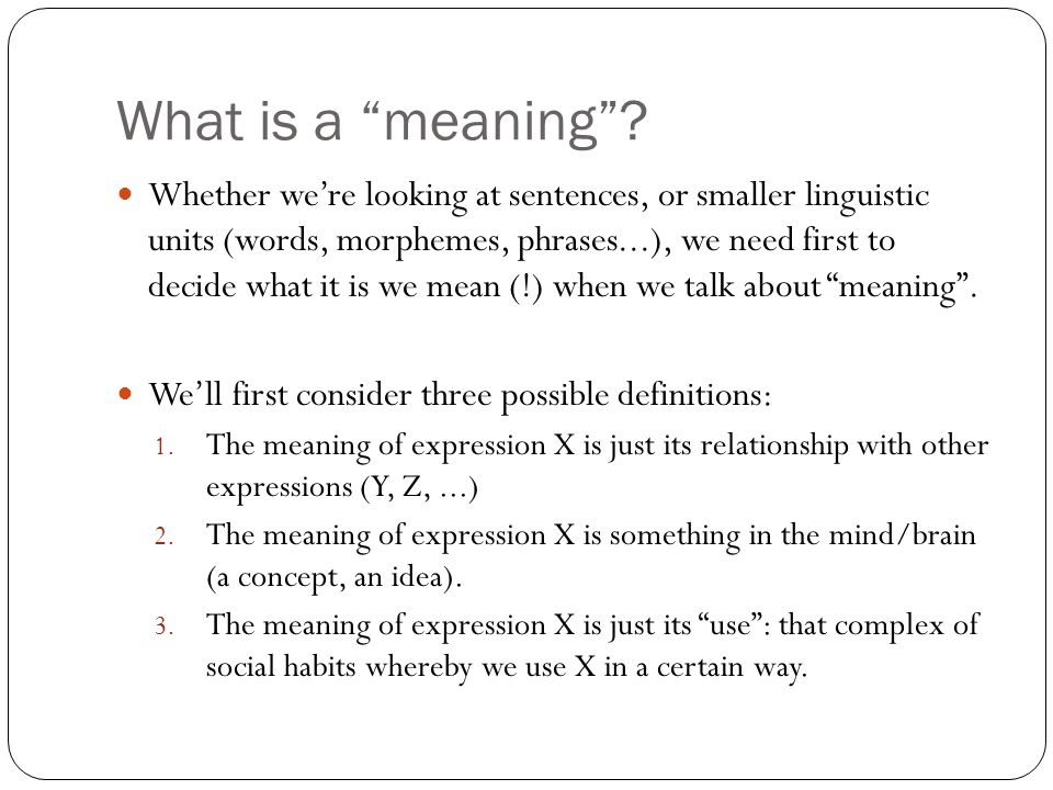 What is a meaning .