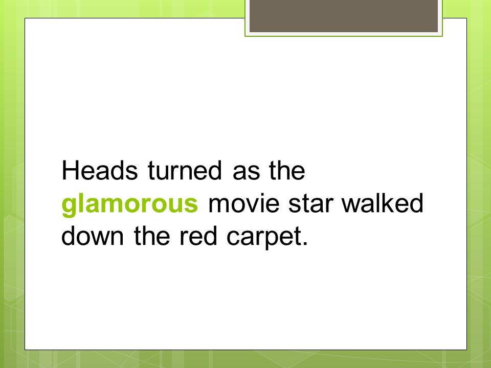 Heads turned as the glamorous movie star walked down the red carpet.