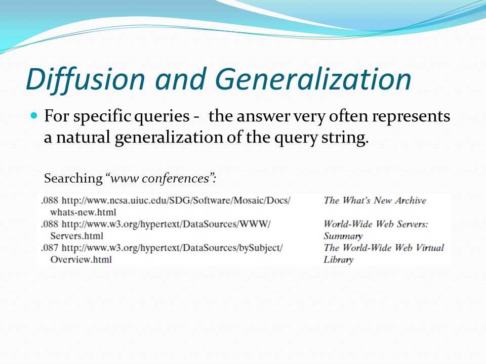 Diffusion and Generalization For specific queries - the answer very often represents a natural generalization of the query string.