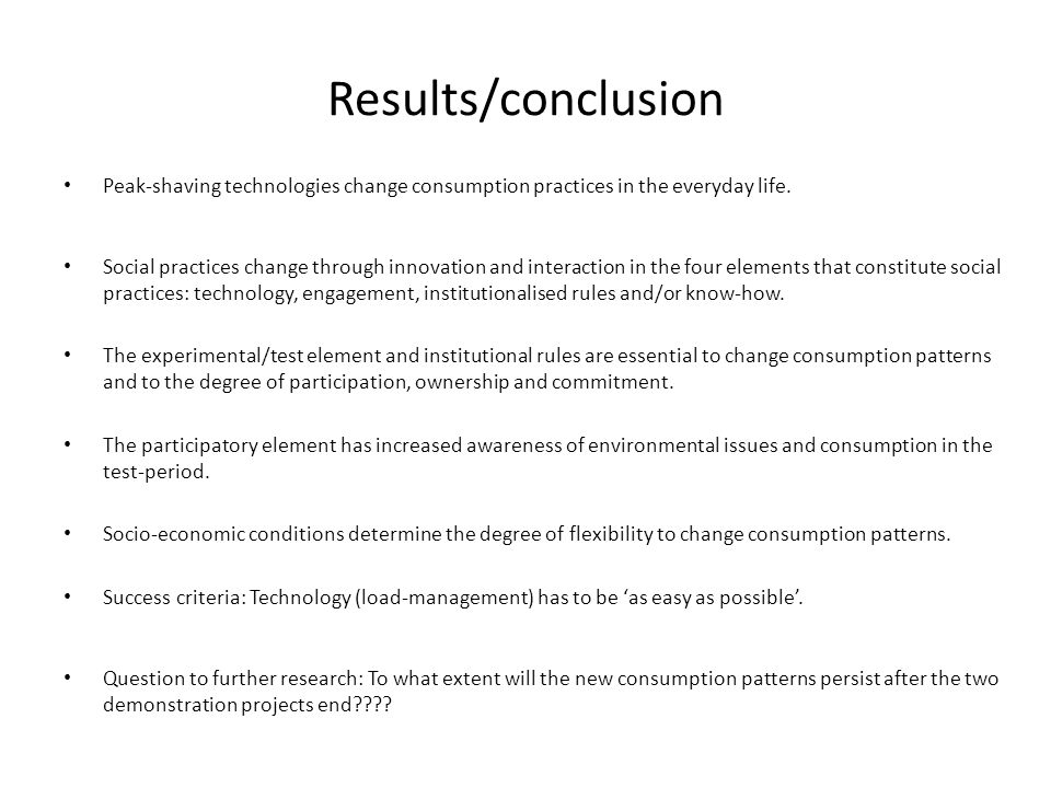Results/conclusion Peak-shaving technologies change consumption practices in the everyday life.