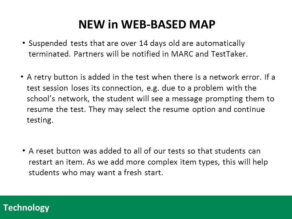 NEW in WEB-BASED MAP Suspended tests that are over 14 days old are automatically terminated.