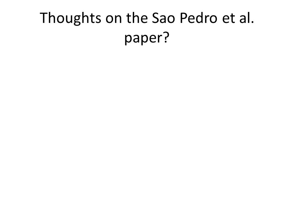 Thoughts on the Sao Pedro et al. paper?