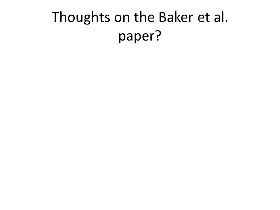 Thoughts on the Baker et al. paper?