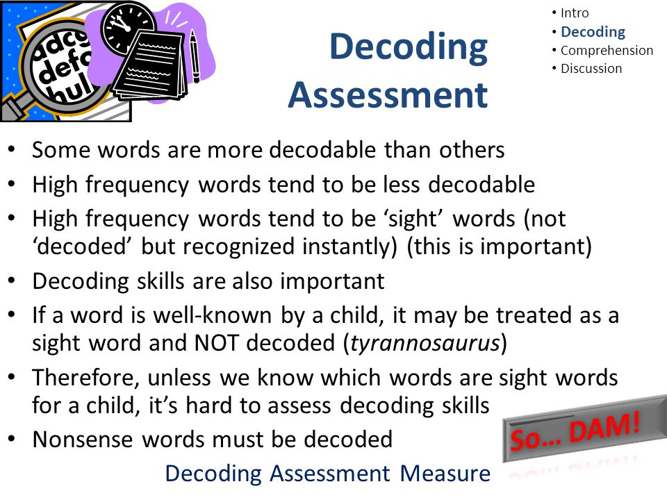 Decoding Assessment Are the words read correctly.