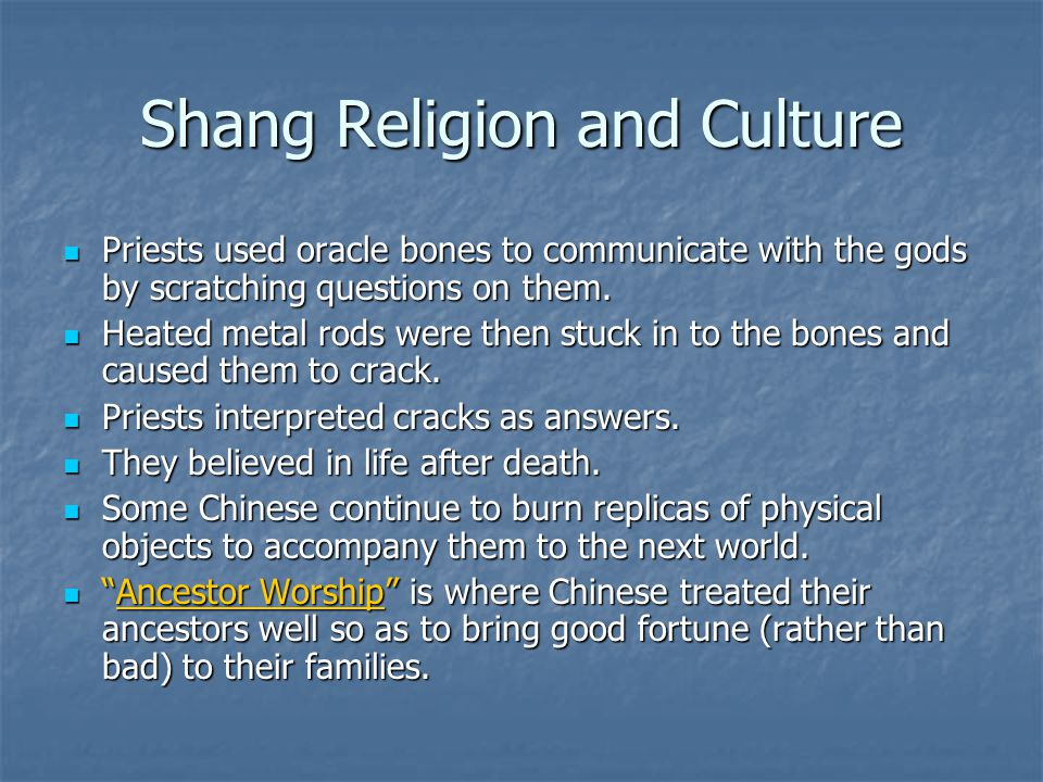 Shang Religion and Culture Priests used oracle bones to communicate with the gods by scratching questions on them. Priests used oracle bones to commun