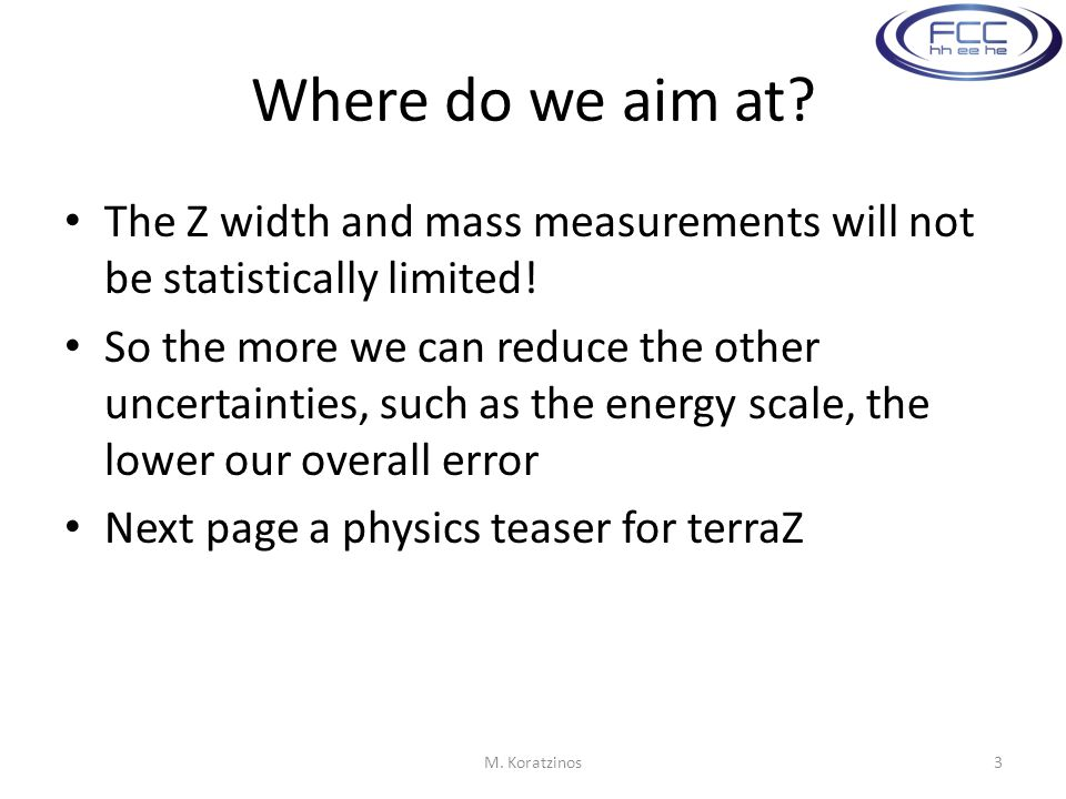 Where do we aim at. The Z width and mass measurements will not be statistically limited.