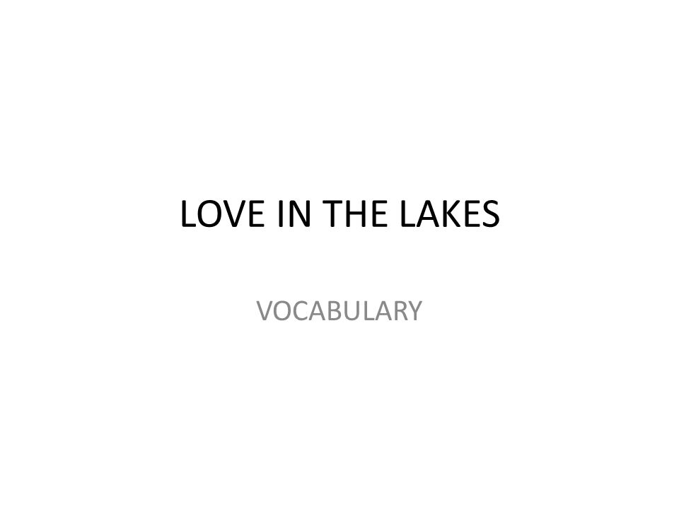 LOVE IN THE LAKES VOCABULARY