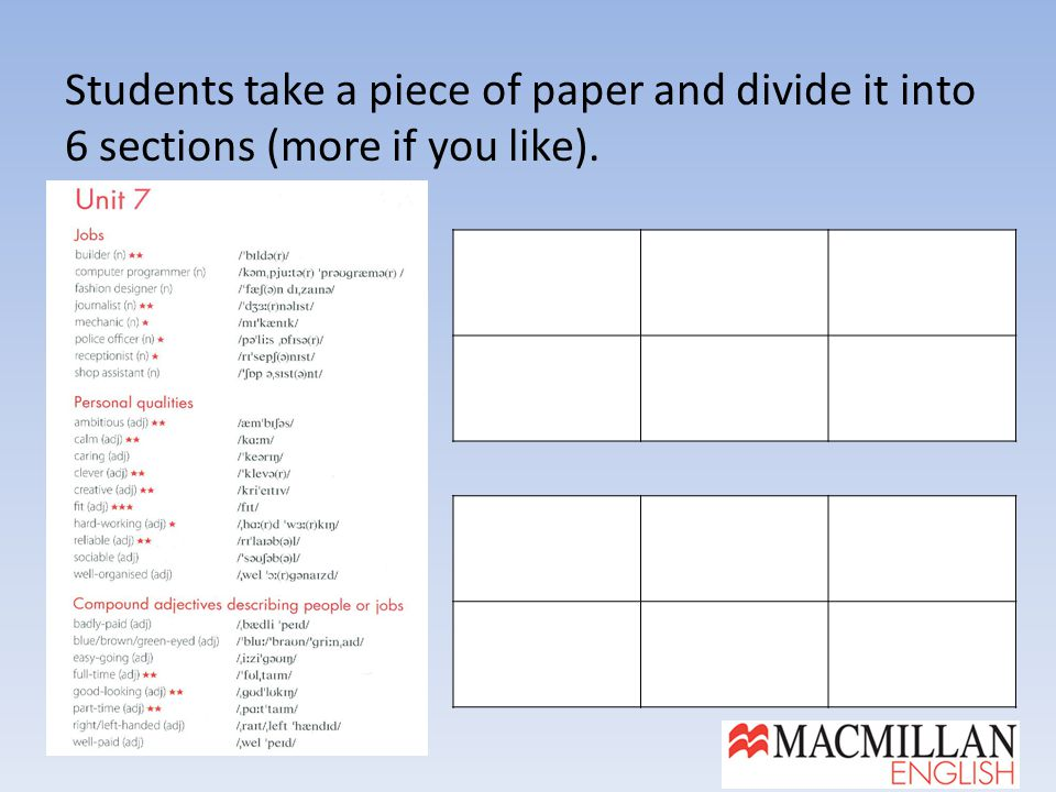 Students take a piece of paper and divide it into 6 sections (more if you like).