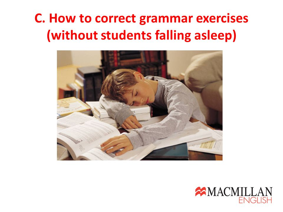 C. How to correct grammar exercises (without students falling asleep)
