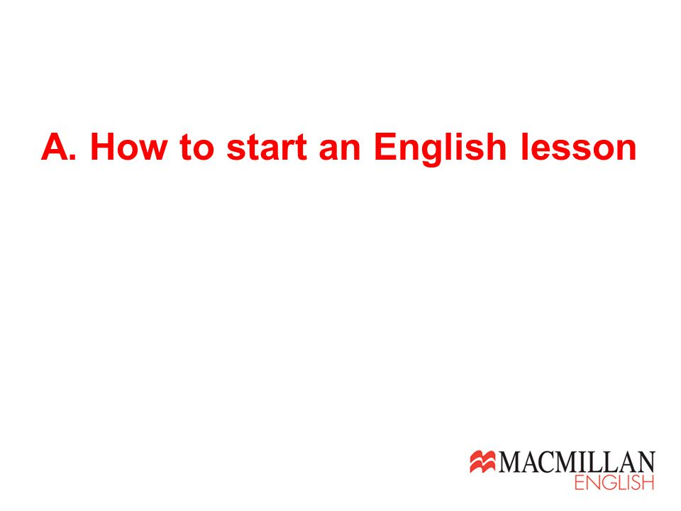 A. How to start an English lesson