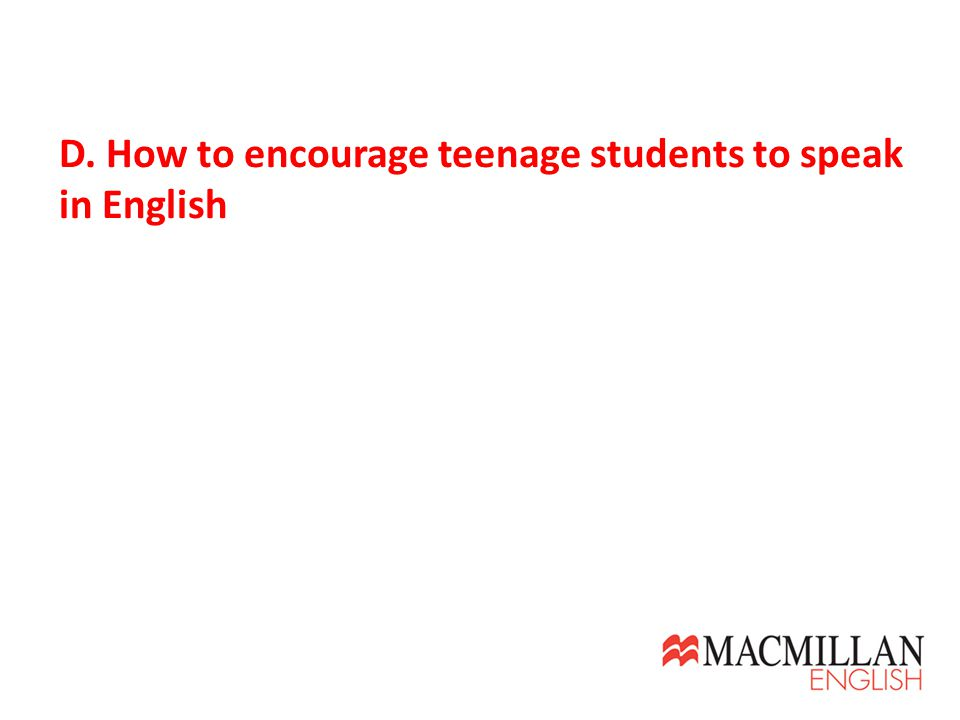 D. How to encourage teenage students to speak in English