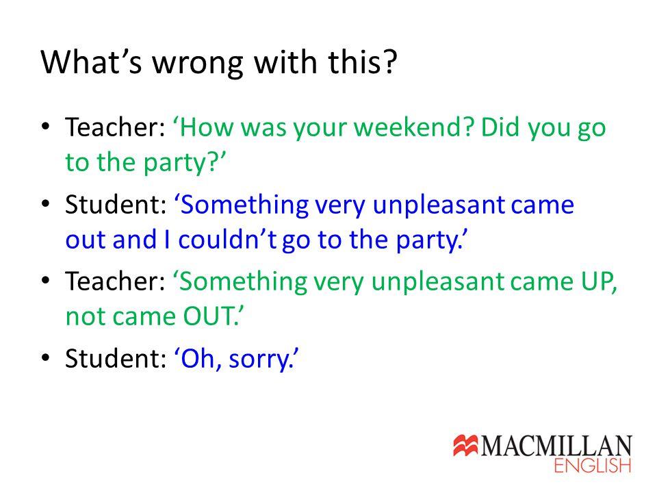 Teacher: 'How was your weekend.