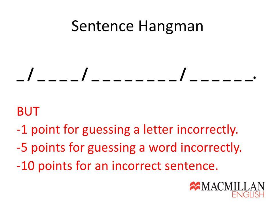 Sentence Hangman _ / _ _ _ _ / _ _ _ _ _ _ _ _ / _ _ _ _ _ _.