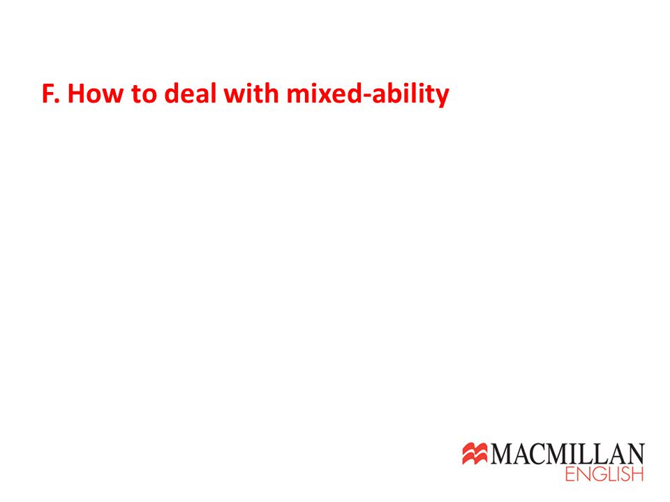 F. How to deal with mixed-ability