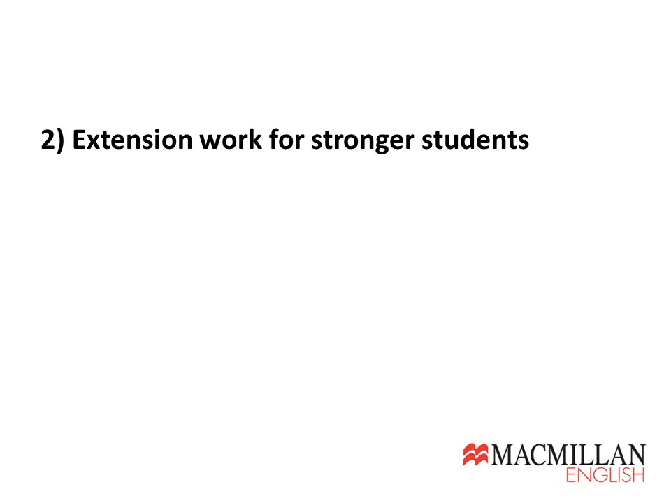 2) Extension work for stronger students