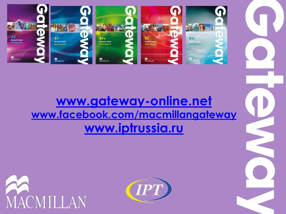 www.gateway-online.net www.facebook.com/macmillangateway www.gateway-online.net www.facebook.com/macmillangateway www.iptrussia.ru