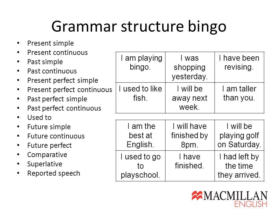 Grammar structure bingo Present simple Present continuous Past simple Past continuous Present perfect simple Present perfect continuous Past perfect s