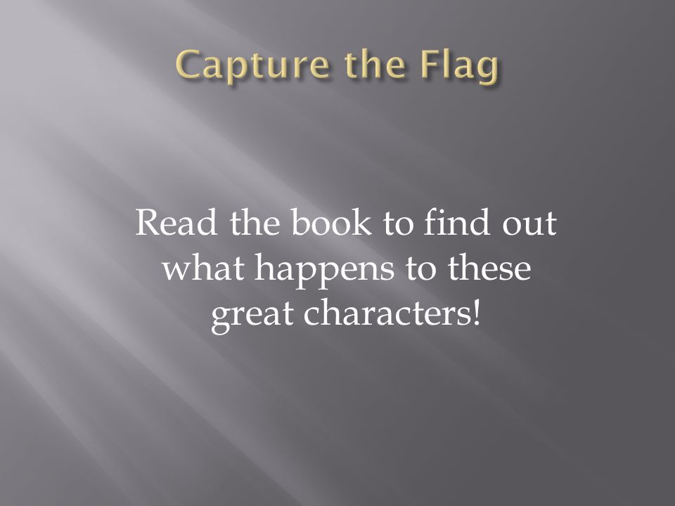 Read the book to find out what happens to these great characters!
