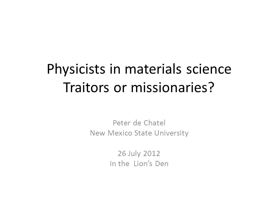 Physicists in materials science Traitors or missionaries.