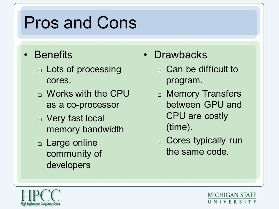 Pros and Cons Benefits  Lots of processing cores.