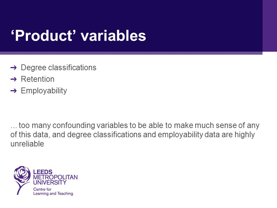 'Product' variables ➔ Degree classifications ➔ Retention ➔ Employability...
