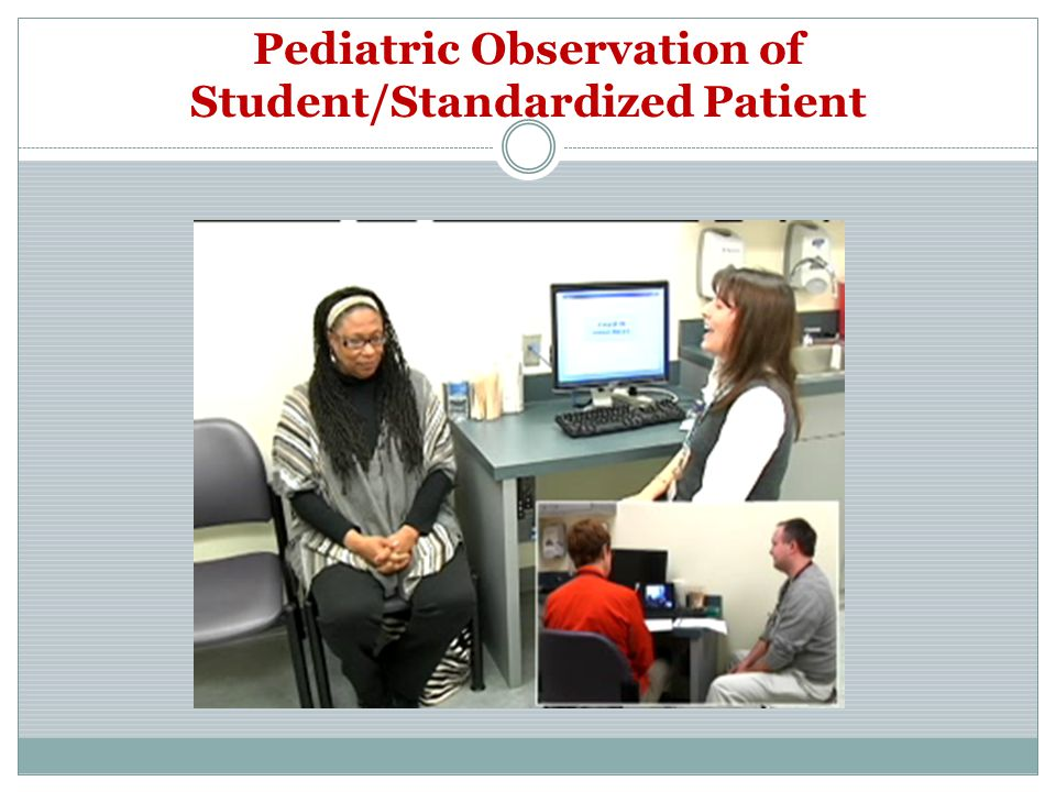 Pediatric Observation of Student/Standardized Patient