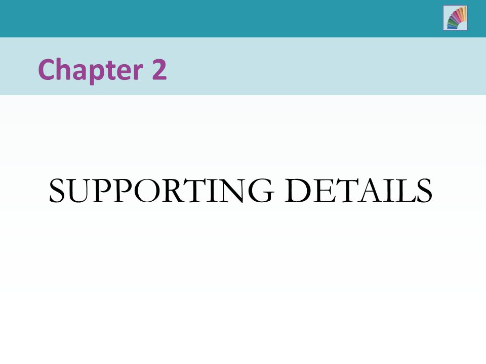 SUPPORTING DETAILS Chapter 2