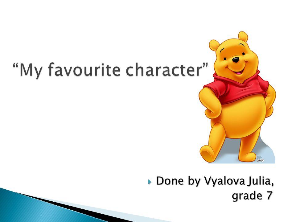  Done by Vyalova Julia, grade 7 grade 7