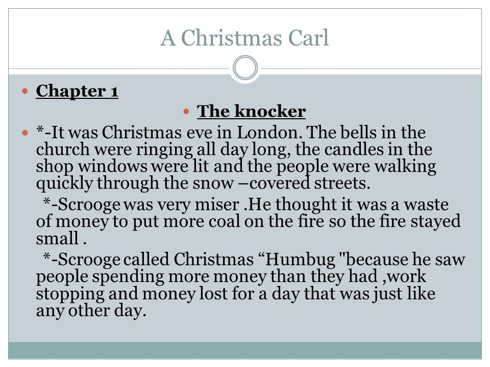 A Christmas Carl Chapter 1 The knocker *-It was Christmas eve in London.