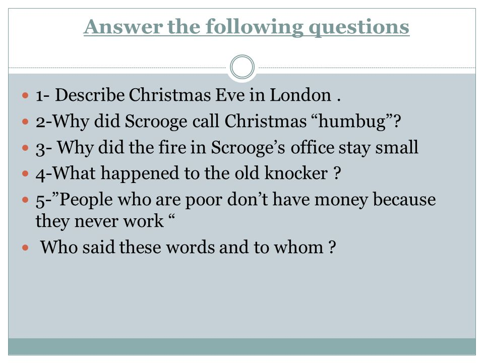 Answer the following questions 1- Describe Christmas Eve in London.