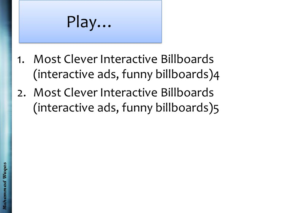 Muhammad Waqas Play… 1.Most Clever Interactive Billboards (interactive ads, funny billboards)4 2.Most Clever Interactive Billboards (interactive ads,