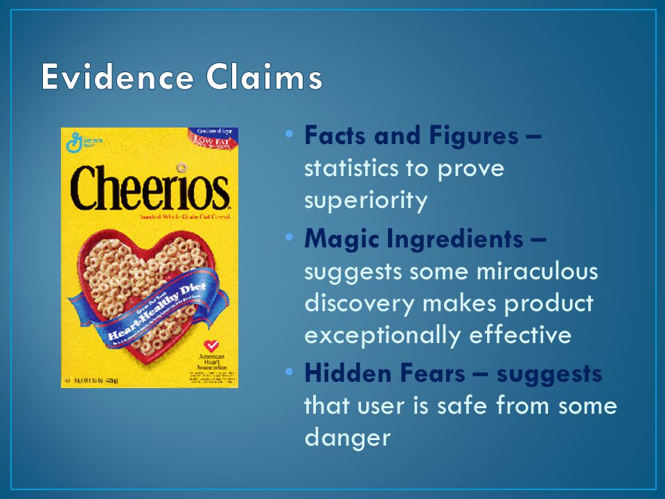 Facts and Figures – statistics to prove superiority Magic Ingredients – suggests some miraculous discovery makes product exceptionally effective Hidden Fears – suggests that user is safe from some danger