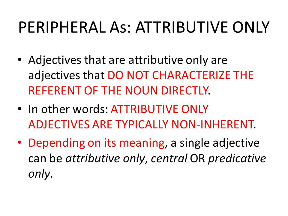 SYNTACTIC CLASSIFICATION OF ADJECTIVES – peripheral adjectives (pg.