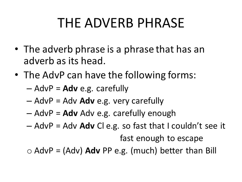 WHAT IS AN ADVERB PHRASE