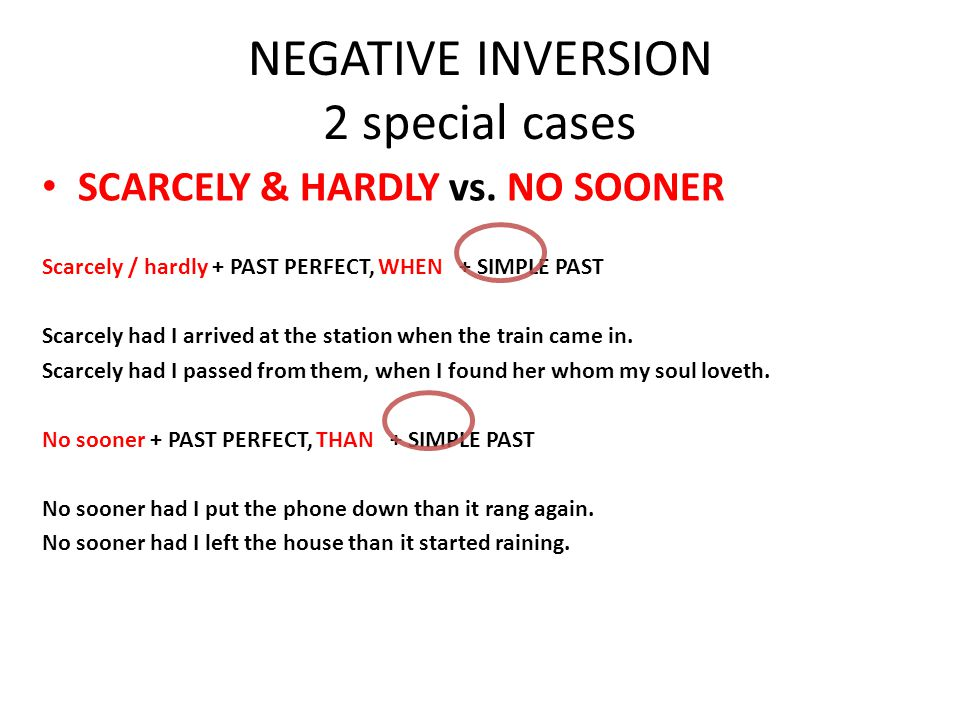 NEGATIVE INVERSION To EMPHASIZE A NEGATIVE, we can place it AT THE FRONT OF THE CLAUSE.