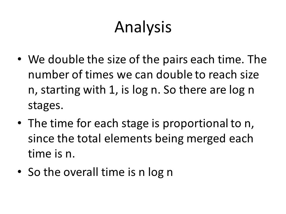 Analysis We double the size of the pairs each time.