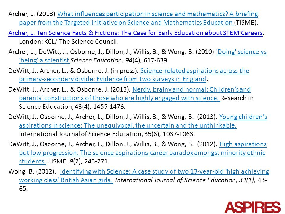 Archer, L. (2013) What influences participation in science and mathematics.
