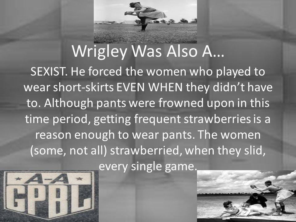 Wrigley Was Also A… SEXIST.