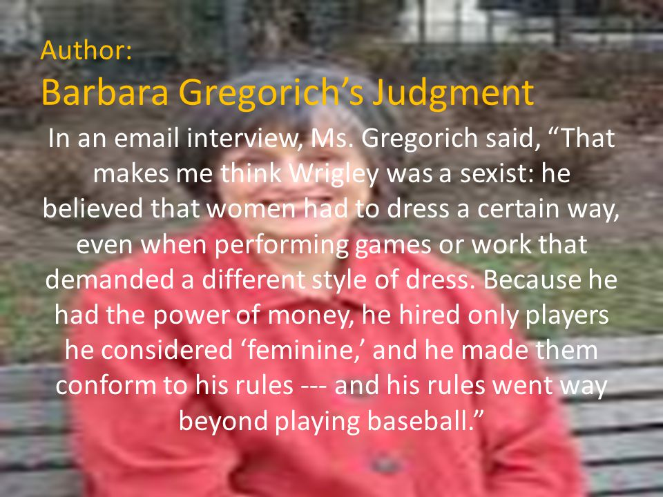 Author: Barbara Gregorich's Judgment In an email interview, Ms.