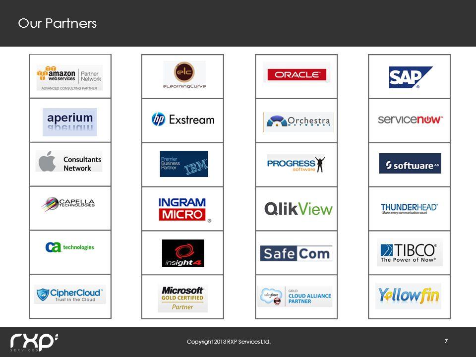 Copyright 2013 RXP Services Ltd. 7 Our Partners
