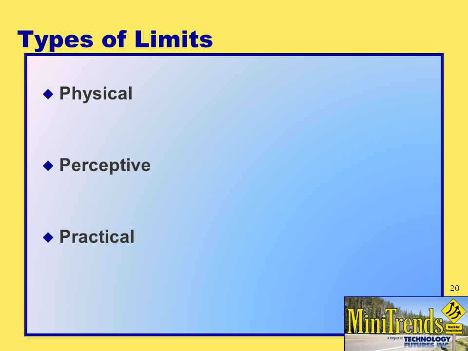 Types of Limits  Physical  Perceptive  Practical 20