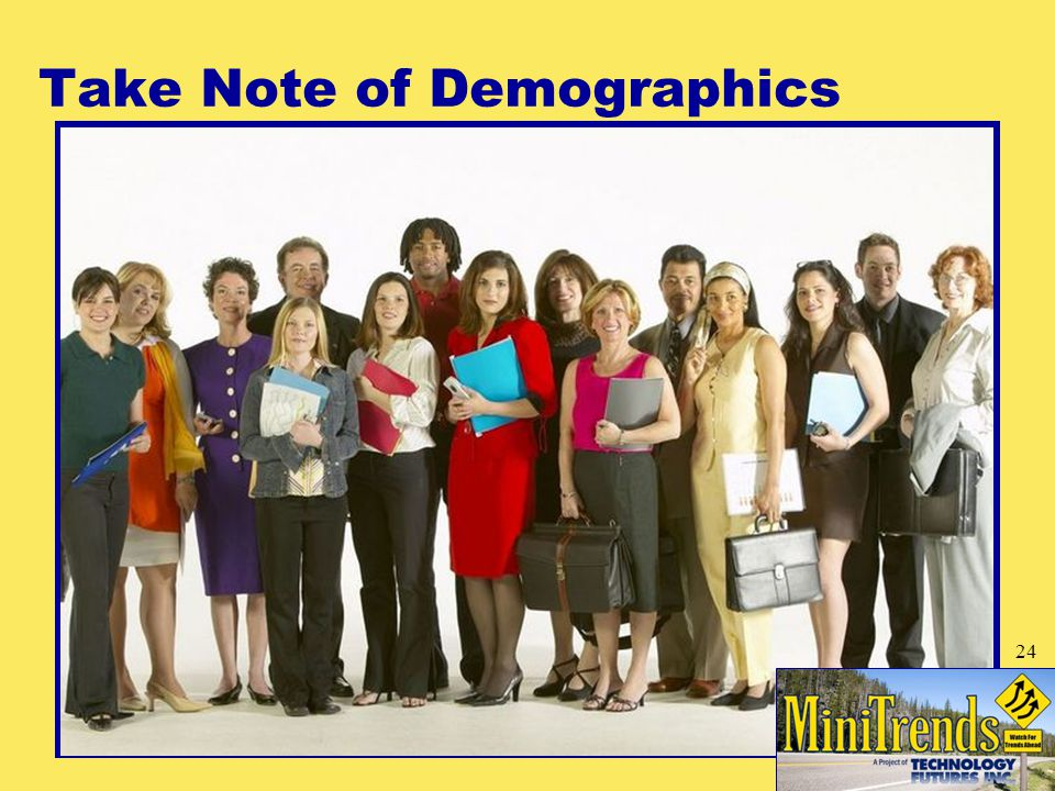 Take Note of Demographics 24