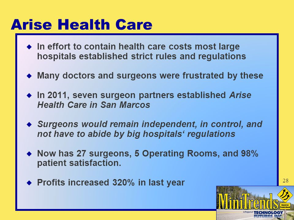 Arise Health Care  In effort to contain health care costs most large hospitals established strict rules and regulations  Many doctors and surgeons w
