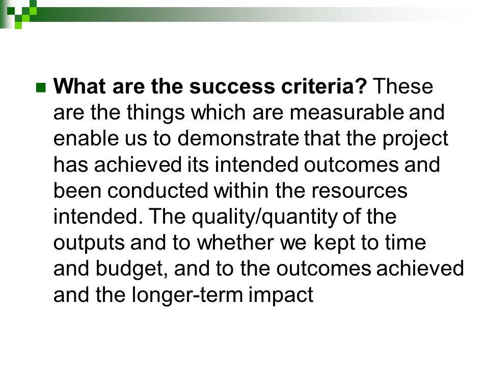 What are the success criteria.