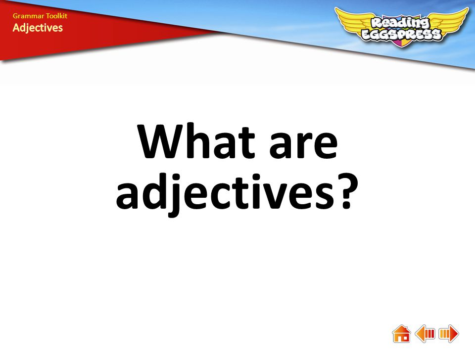 What are adjectives Grammar Toolkit