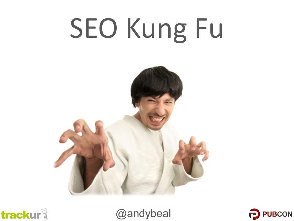 @andybeal SEO Kung Fu