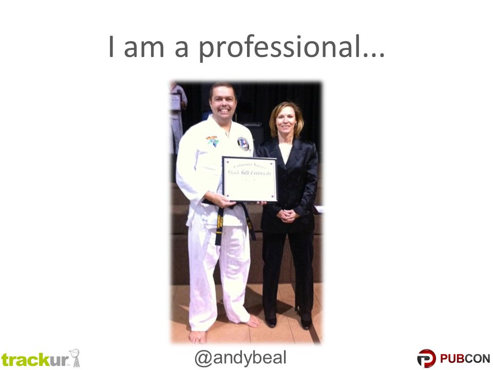 @andybeal I am a professional...